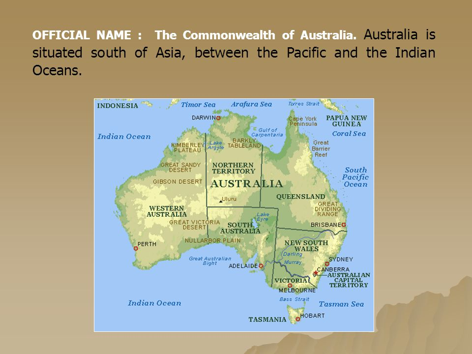 OFFICIAL NAME : The Commonwealth of Australia.