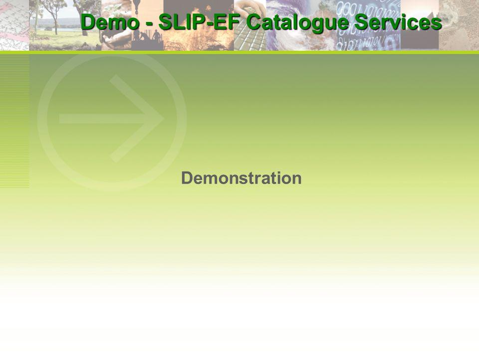 Demo - SLIP-EF Catalogue Services Demonstration