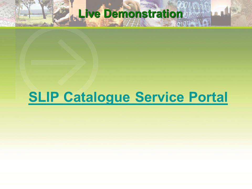 SLIP Catalogue Service Portal Live Demonstration