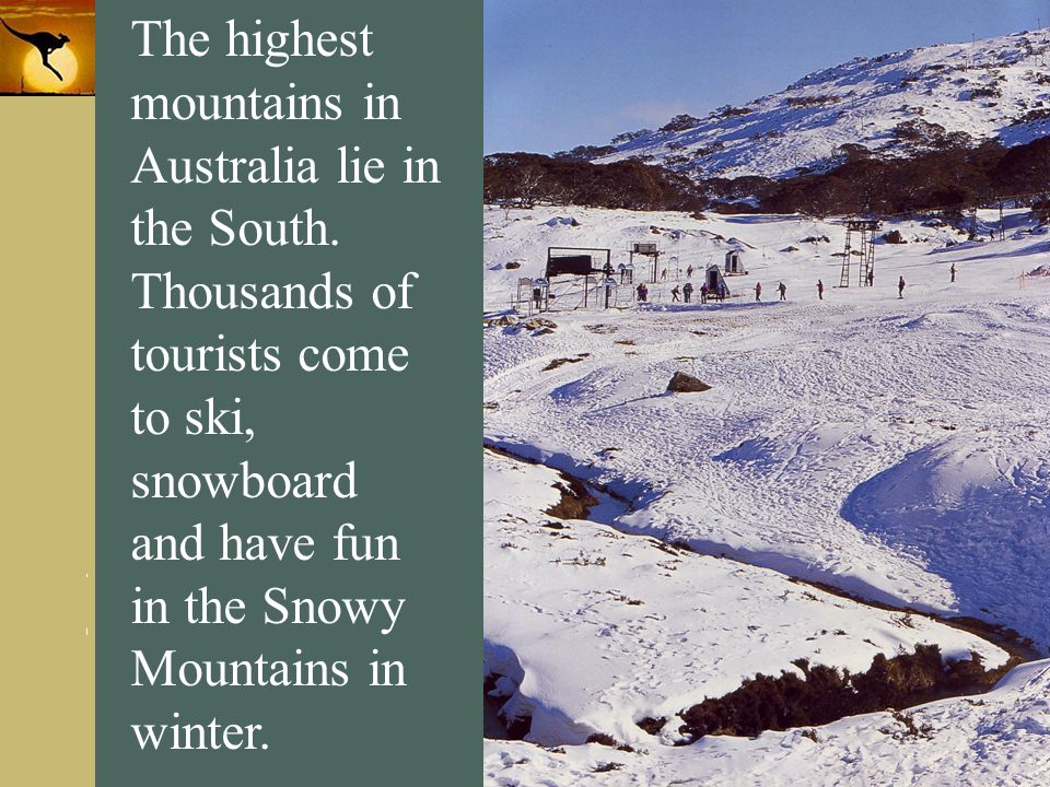 www.themegallery.com Company Logo The highest mountains in Australia lie in the South. Thousands of tourists come to ski, snowboard and have fun in th