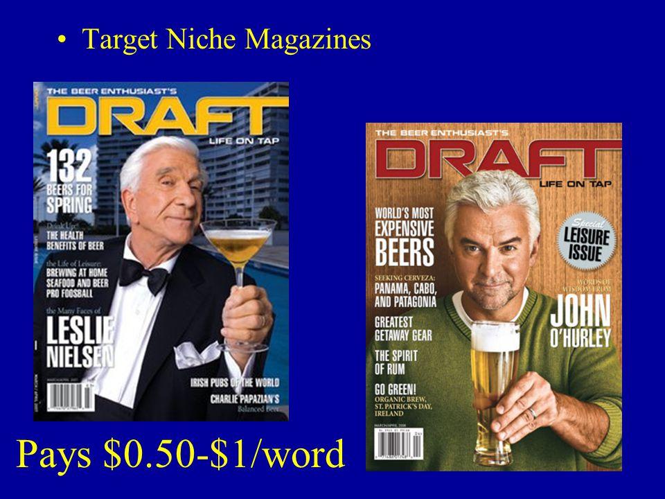 Pays $0.50-$1/word Target Niche Magazines