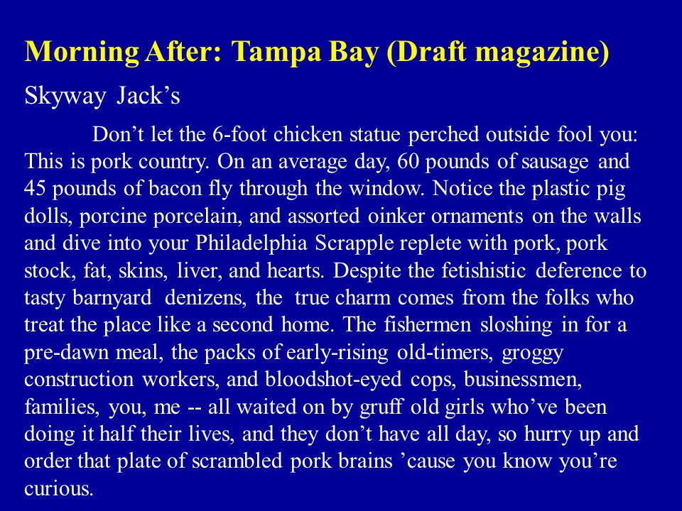 Morning After: Tampa Bay (Draft magazine) Skyway Jack's Don't let the 6-foot chicken statue perched outside fool you: This is pork country.