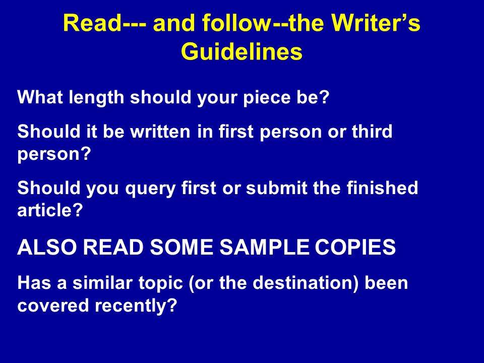 Read--- and follow--the Writer's Guidelines What length should your piece be.