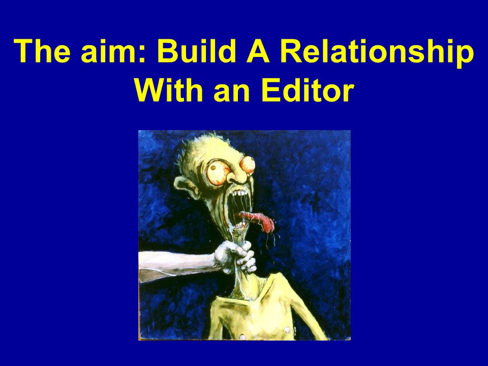 The aim: Build A Relationship With an Editor