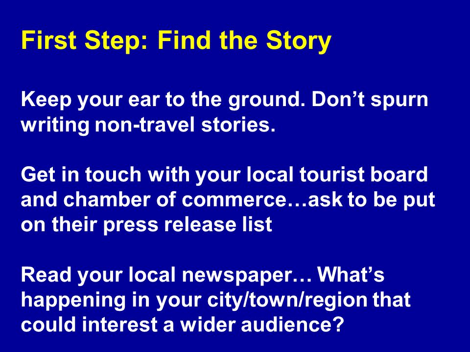 IDENTIFY A MARKET FOR YOUR STORY Think Small (Postcards/Front of Book Pieces) Think Local Newspapers...