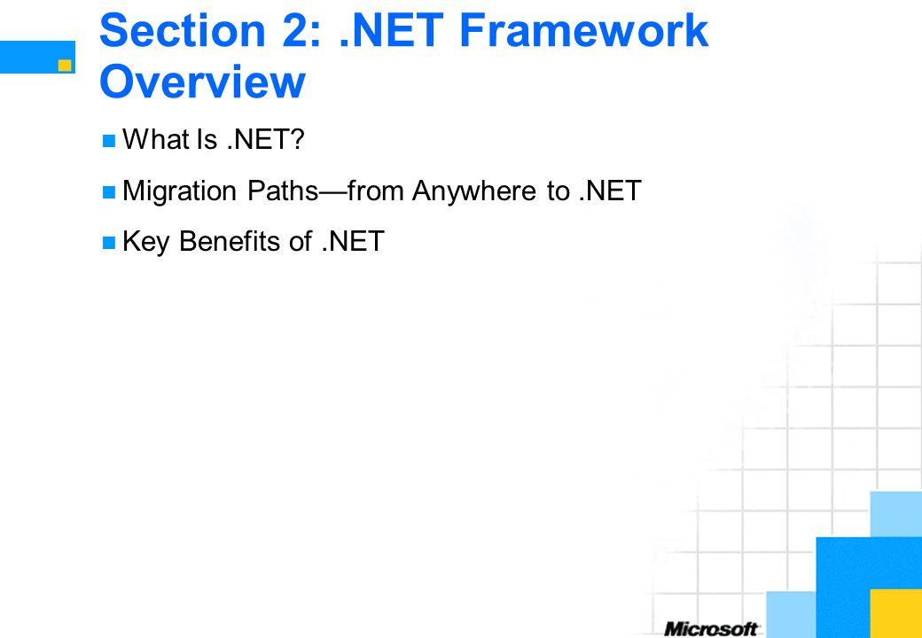 Section 2:.NET Framework Overview What Is.NET.
