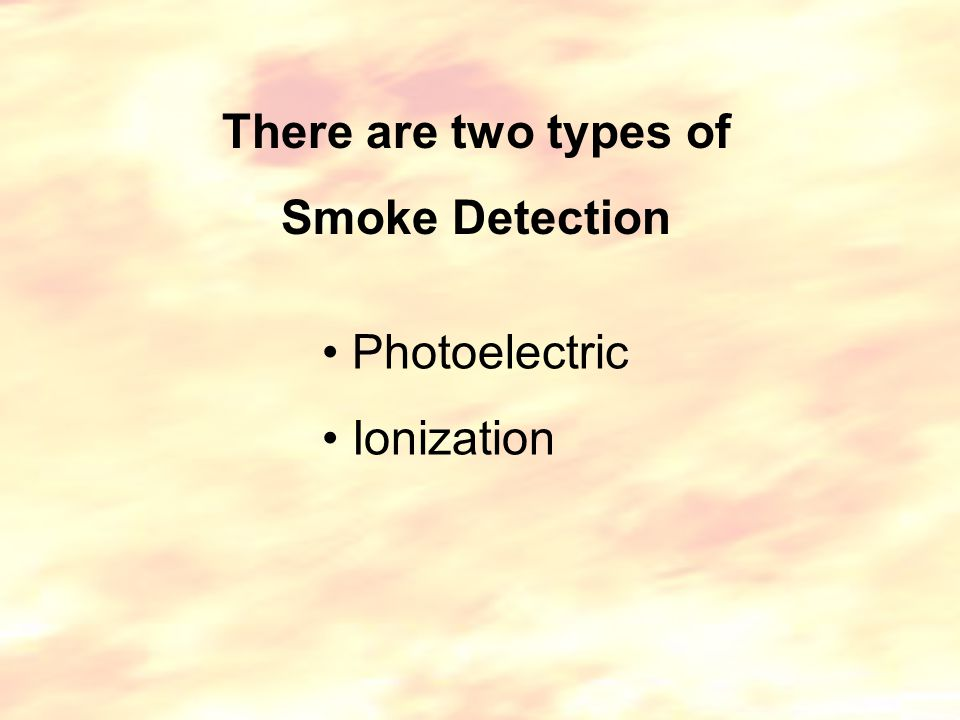 Photoelectric Sensing Photoelectric Sensing is more sensitive than Ionization Sensing at detecting large particles, which tend to be produced in greater amounts by smoldering fires, which may smolder for hours before bursting into flame.