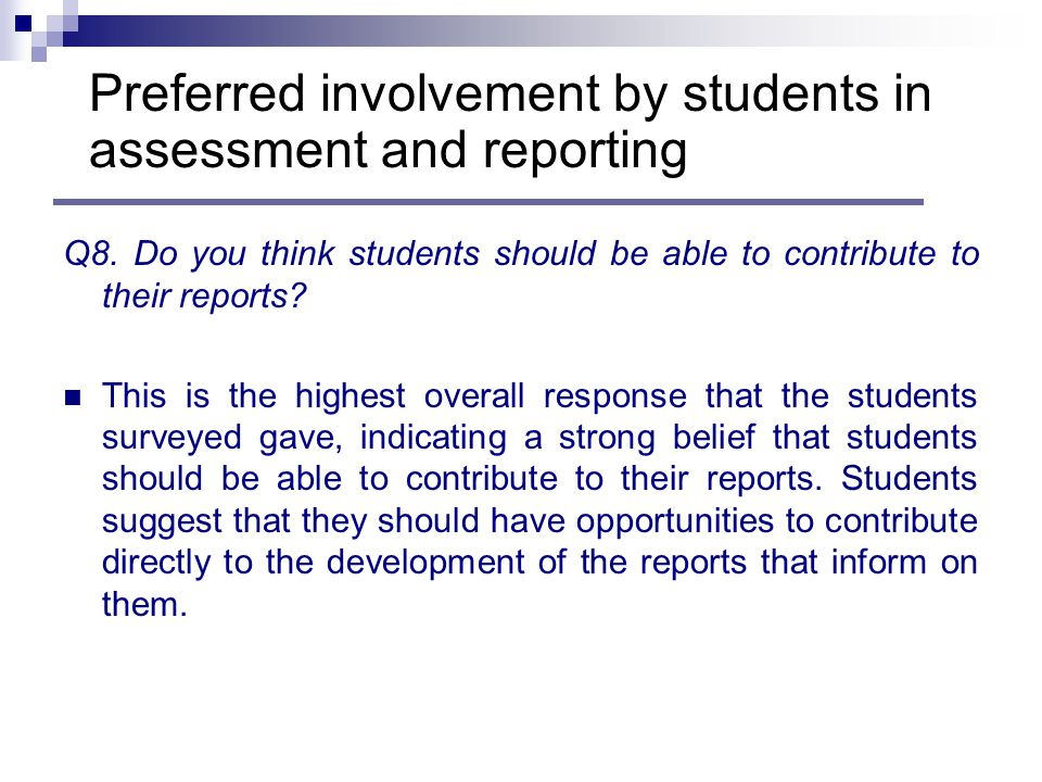 Q8. Do you think students should be able to contribute to their reports.