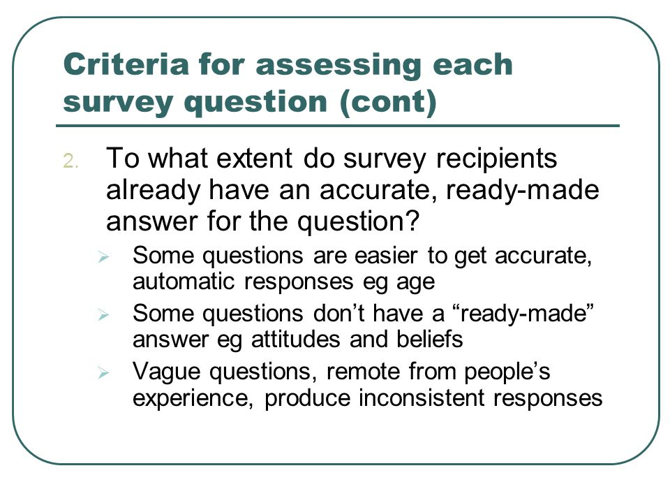 Criteria for assessing each survey question (cont) 2.