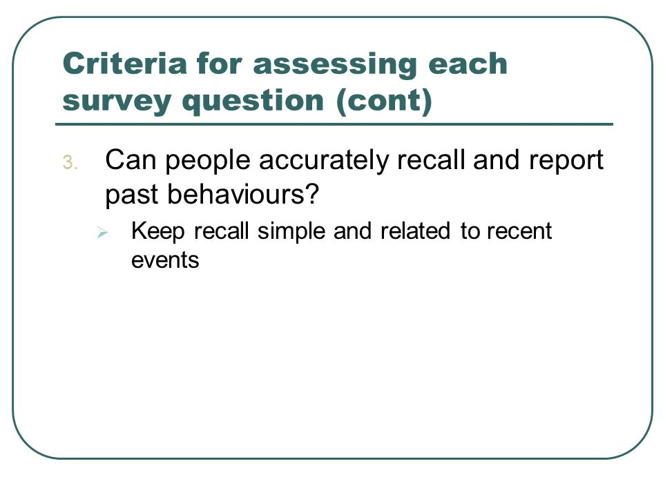 Criteria for assessing each survey question (cont) 3.