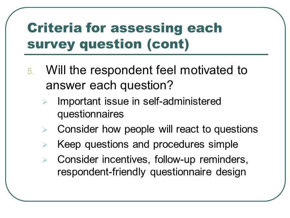 Criteria for assessing each survey question (cont) 5.
