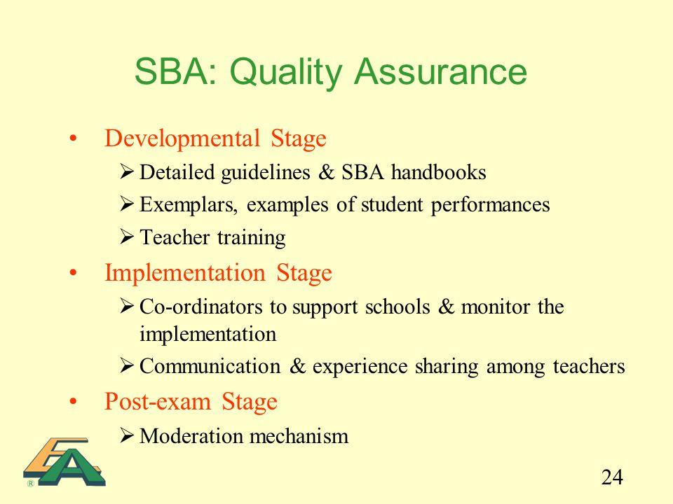 24 Developmental Stage  Detailed guidelines & SBA handbooks  Exemplars, examples of student performances  Teacher training Implementation Stage  C