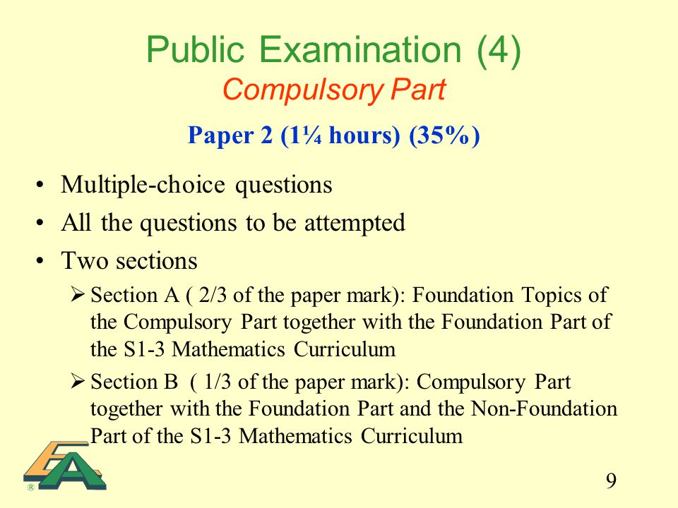 9 Multiple-choice questions All the questions to be attempted Two sections  Section A ( 2/3 of the paper mark): Foundation Topics of the Compulsory P