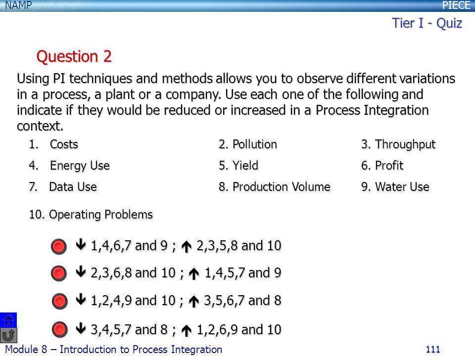 PIECENAMP Module 8 – Introduction to Process Integration 111 Question 2 1.