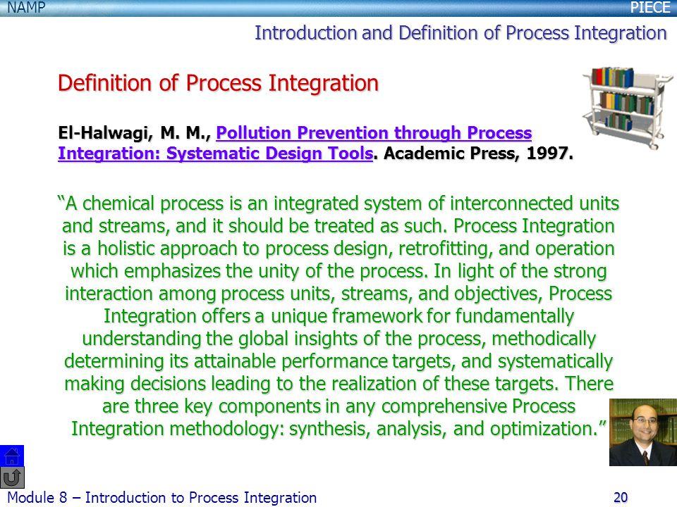 PIECENAMP Module 8 – Introduction to Process Integration 20 El-Halwagi, M.