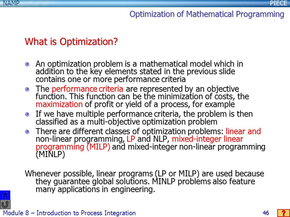 PIECENAMP Module 8 – Introduction to Process Integration 46 What is Optimization.