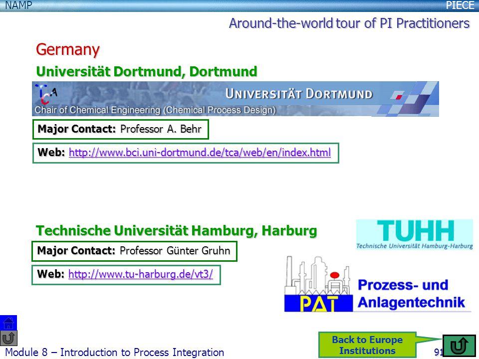 PIECENAMP Module 8 – Introduction to Process Integration 91 Germany Universität Dortmund, Dortmund Technische Universität Hamburg, Harburg Major Contact: Professor A.