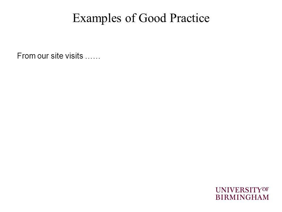 Examples of Good Practice From our site visits ……