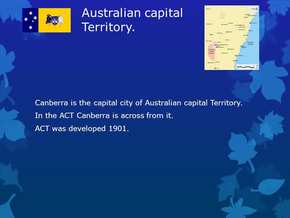 Australian capital Territory.Canberra is the capital city of Australian capital Territory.