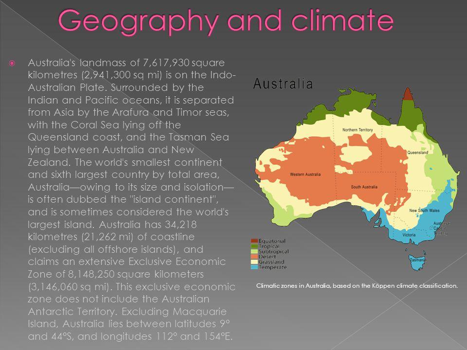  Australia s landmass of 7,617,930 square kilometres (2,941,300 sq mi) is on the Indo- Australian Plate.