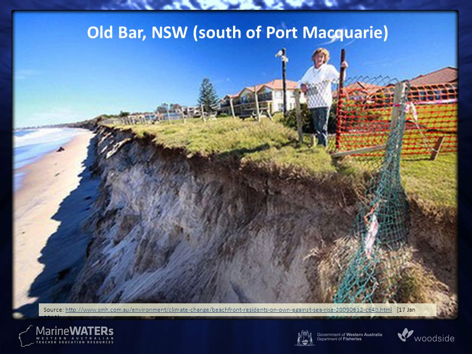 Source: http://www.smh.com.au/environment/climate-change/beachfront-residents-on-own-against-sea-rise-20090612-c64b.html [17 Jan 2012].http://www.smh.