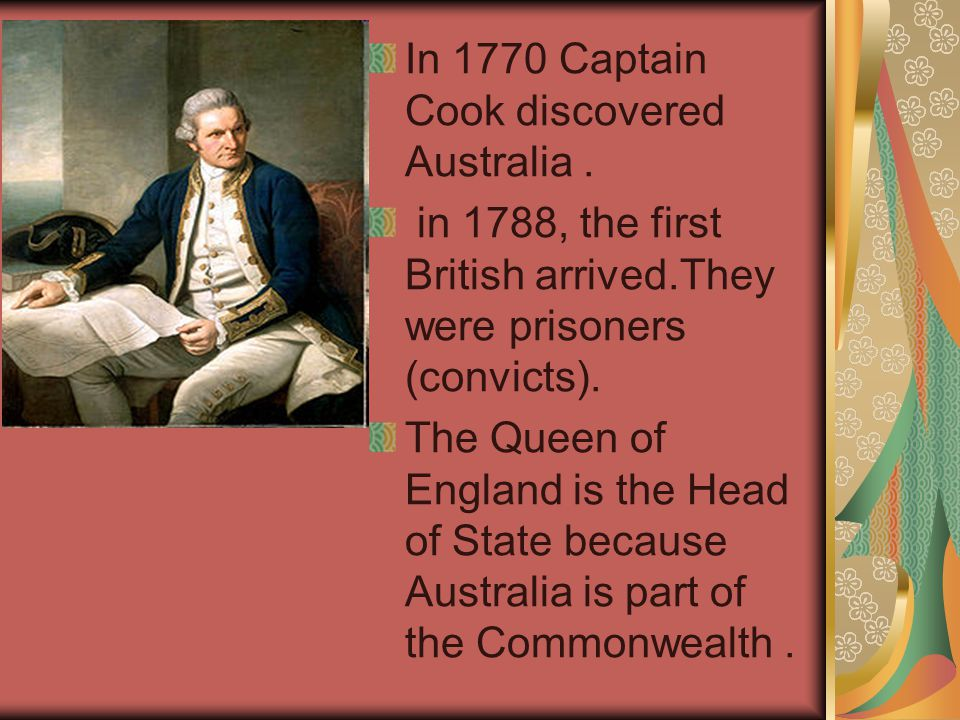 In 1770 Captain Cook discovered Australia.