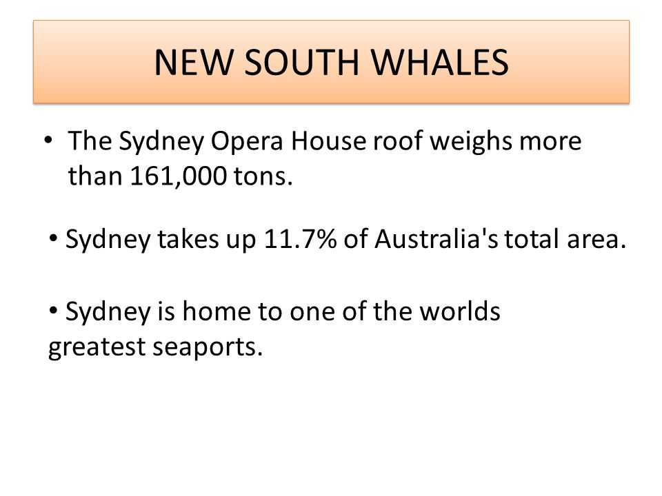 NEW SOUTH WHALES The Sydney Opera House roof weighs more than 161,000 tons.