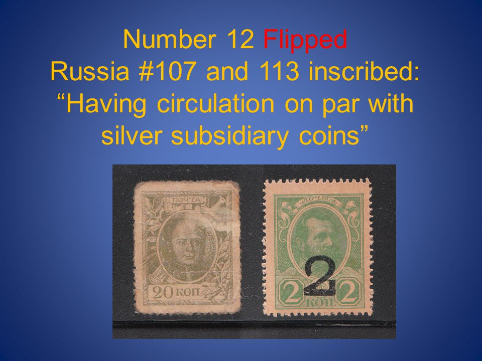 Number 12 Flipped Russia #107 and 113 inscribed: Having circulation on par with silver subsidiary coins
