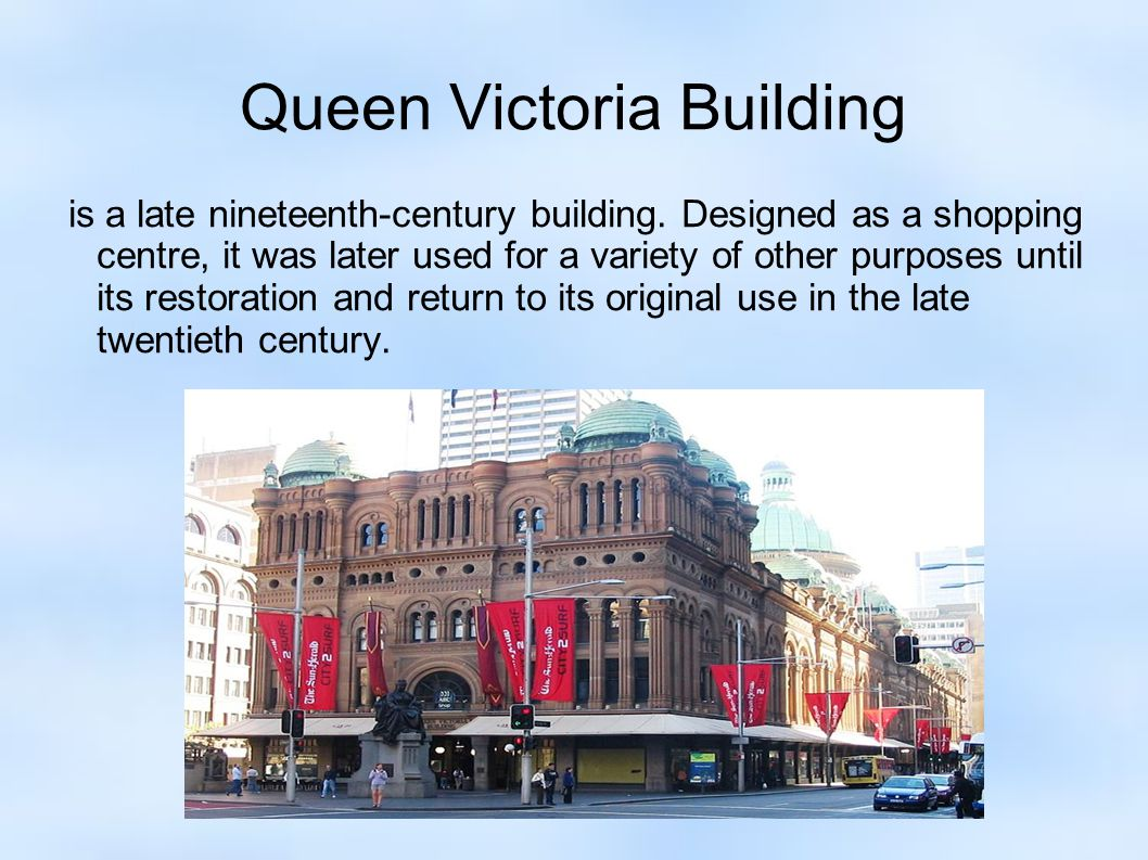 Queen Victoria Building is a late nineteenth-century building.
