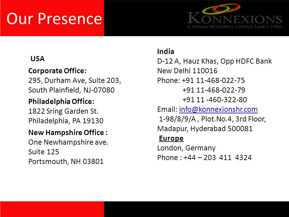 Our Presence USA Corporate Office: 295, Durham Ave, Suite 203, South Plainfield, NJ-07080 Philadelphia Office: 1822 Sring Garden St.