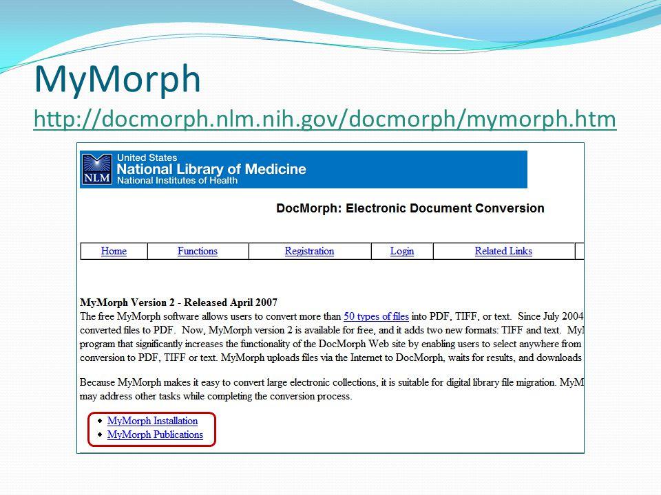 MyMorph http://docmorph.nlm.nih.gov/docmorph/mymorph.htm http://docmorph.nlm.nih.gov/docmorph/mymorph.htm
