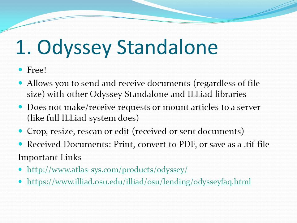 Finding Odyssey Libraries ILL Policies Directory: http://illpolicies.oclc.org/http://illpolicies.oclc.org/ Advanced Search Delivery Method: ILLiad – Odyssey 380 Odyssey lenders / 192 are LVIS members