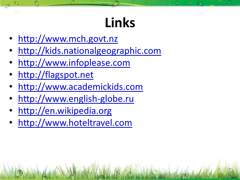 http://www.mch.govt.nz http://kids.nationalgeographic.com http://www.infoplease.com http://flagspot.net http://www.academickids.com http://www.english