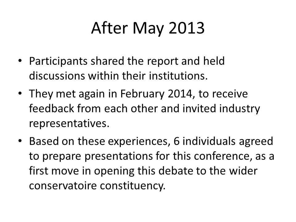 After May 2013 Participants shared the report and held discussions within their institutions. They met again in February 2014, to receive feedback fro