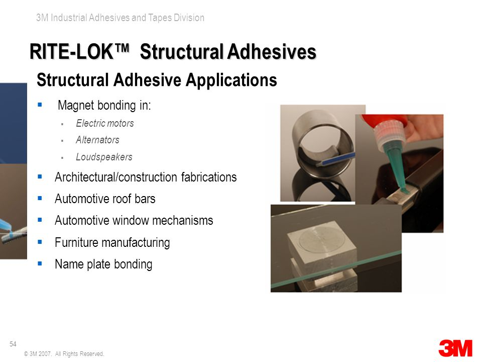 54 3M Industrial Adhesives and Tapes Division © 3M 2007.