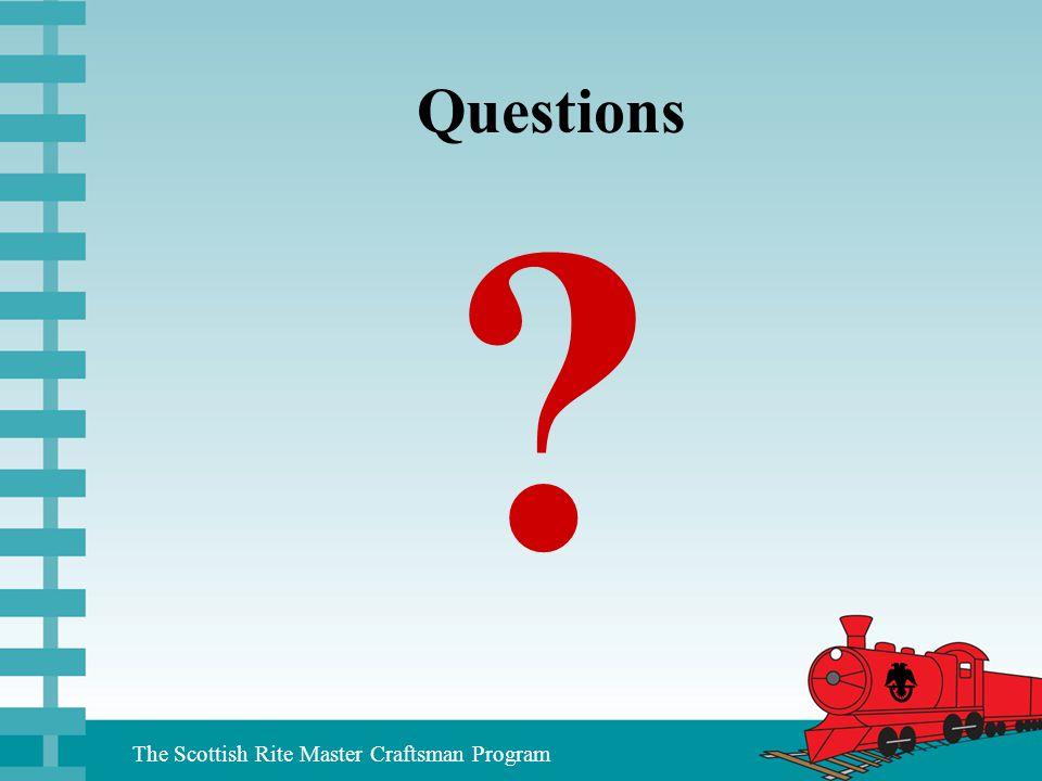 The Scottish Rite Master Craftsman Program Questions ?