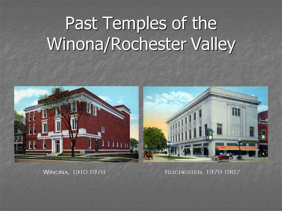 Past Temples of the Winona/Rochester Valley Winona, 1910-1978 Rochester, 1978-1987