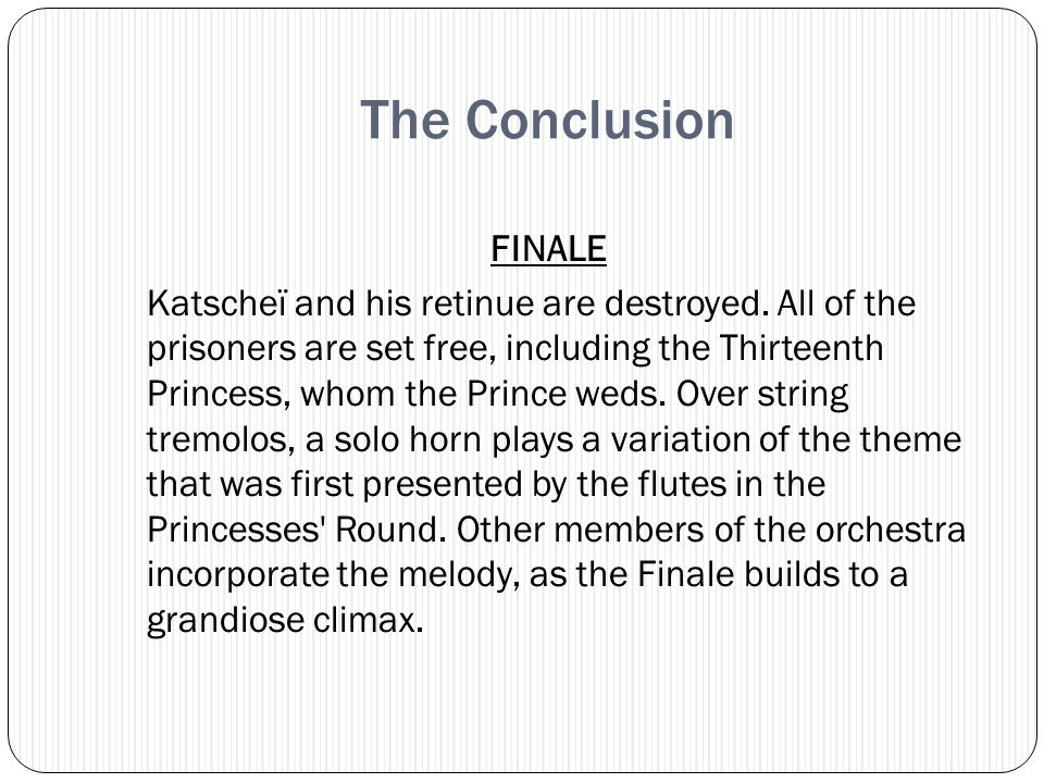 Infernal Dance and Finale INFERNAL DANCE OF KING KATSCHEÏ The Prince is suddenly confronted by Katscheï s horrible servants, and ultimately, the magician himself.