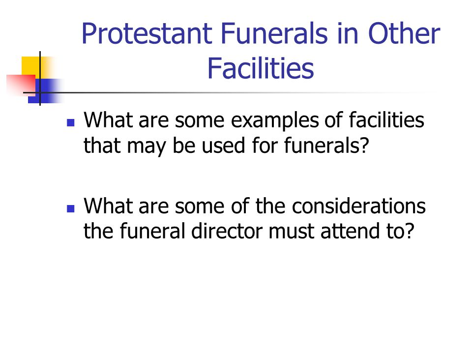 Protestant Funerals in Other Facilities What are some examples of facilities that may be used for funerals.