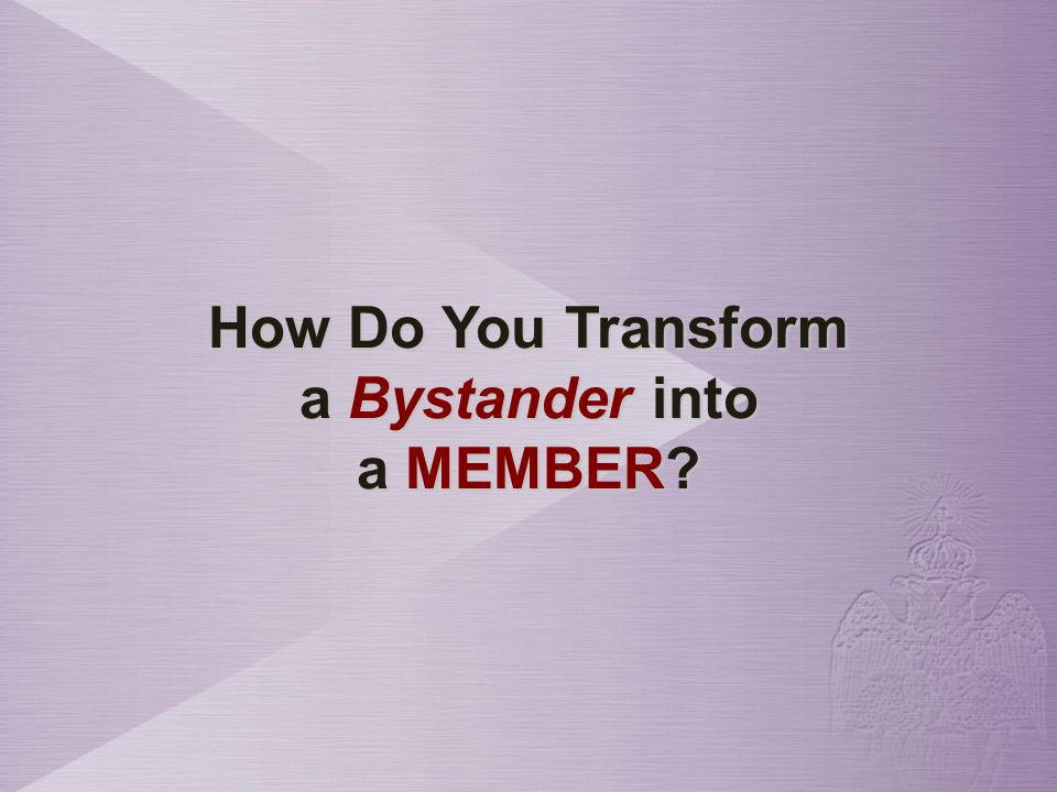 Turning Bystanders into Members