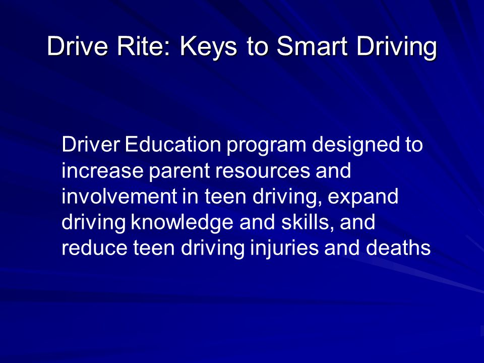 Driver Education program designed to increase parent resources and involvement in teen driving, expand driving knowledge and skills, and reduce teen d