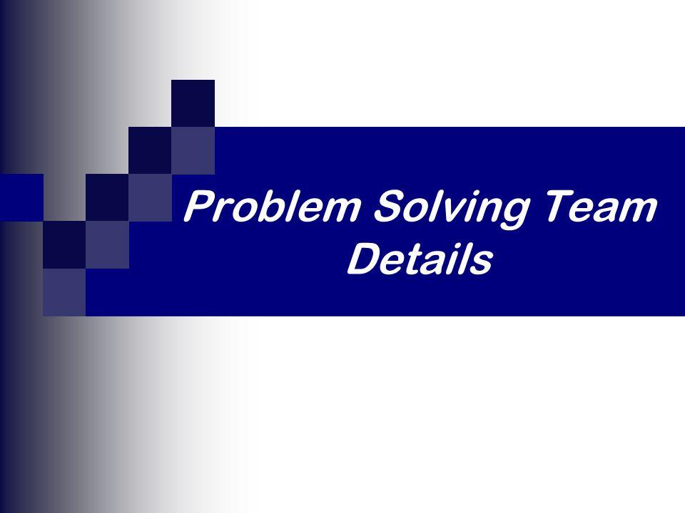 Problem Solving Team Details