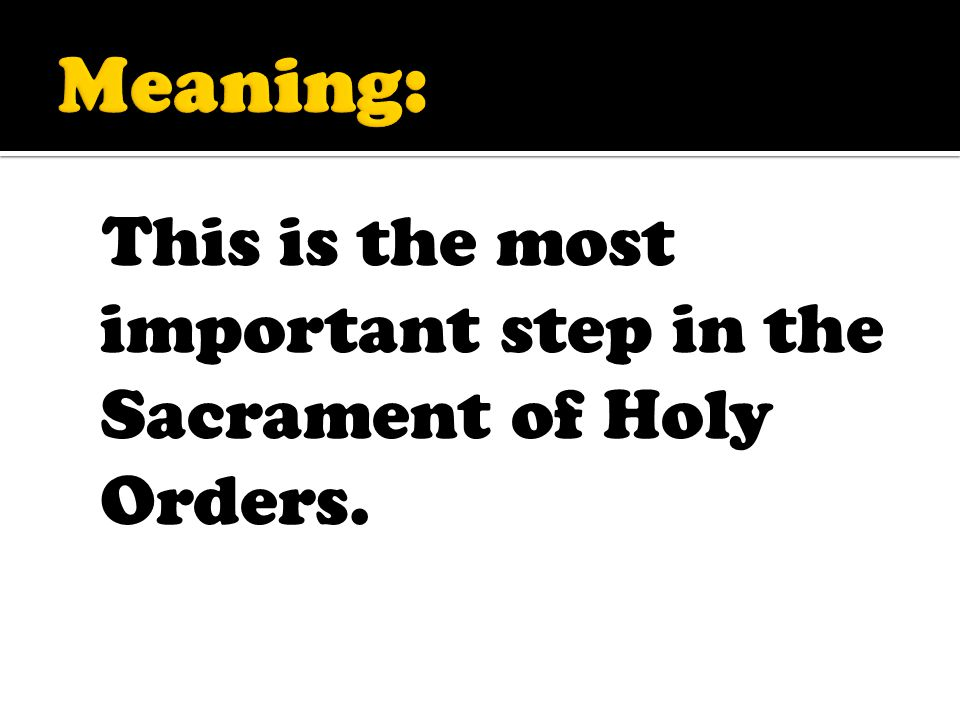 This is the most important step in the Sacrament of Holy Orders.