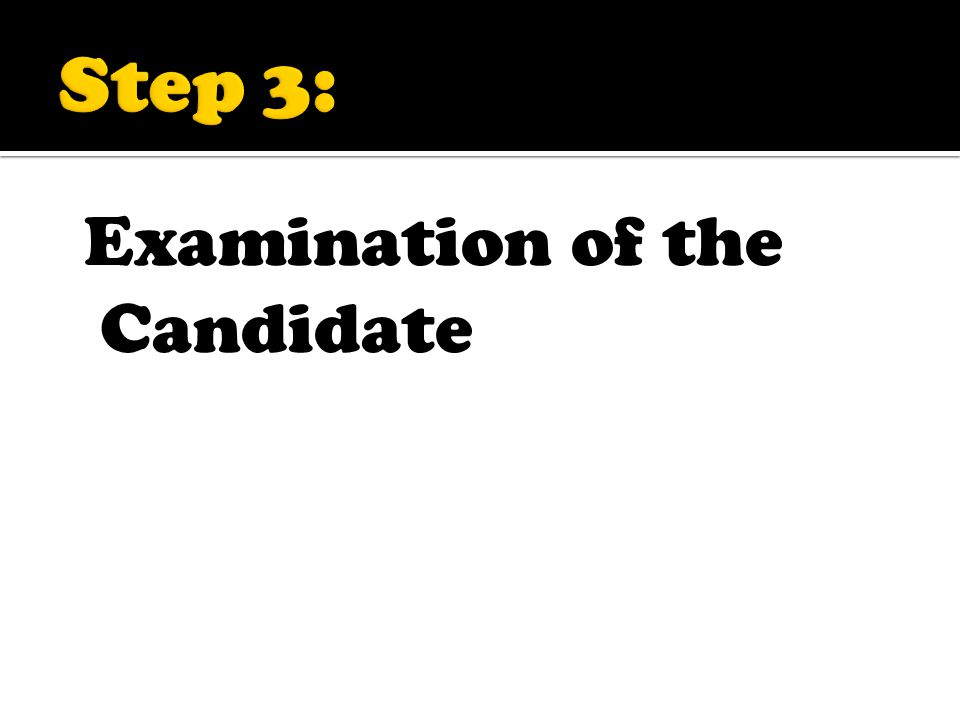 Examination of the Candidate