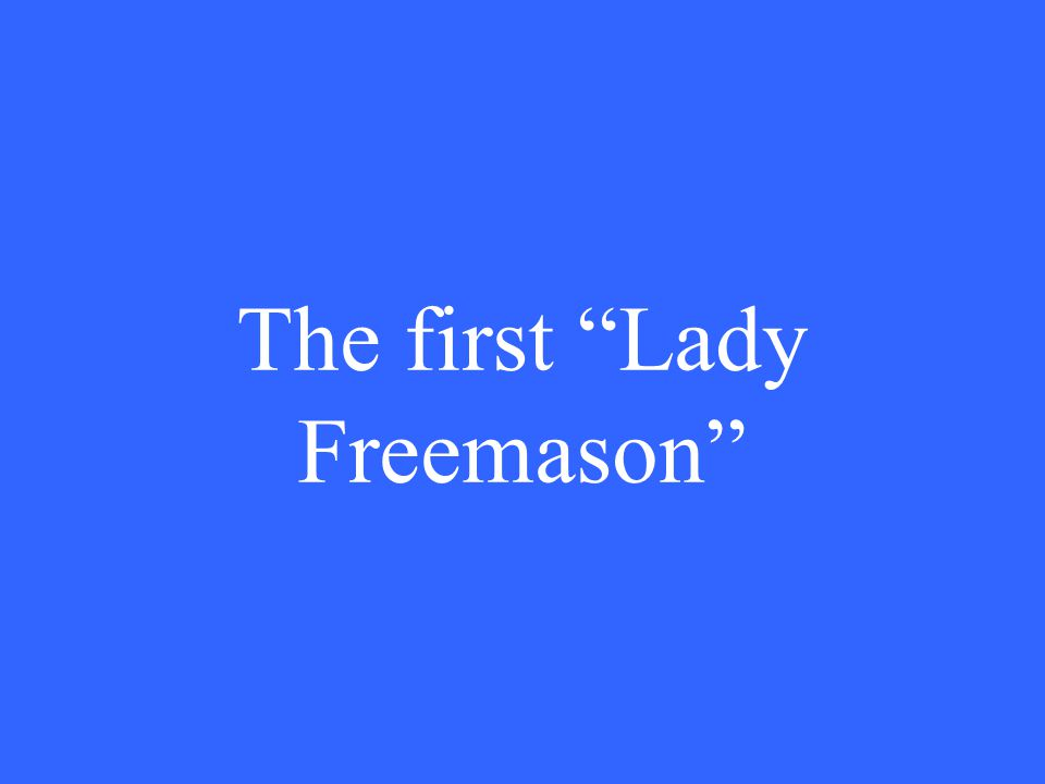 The first Lady Freemason
