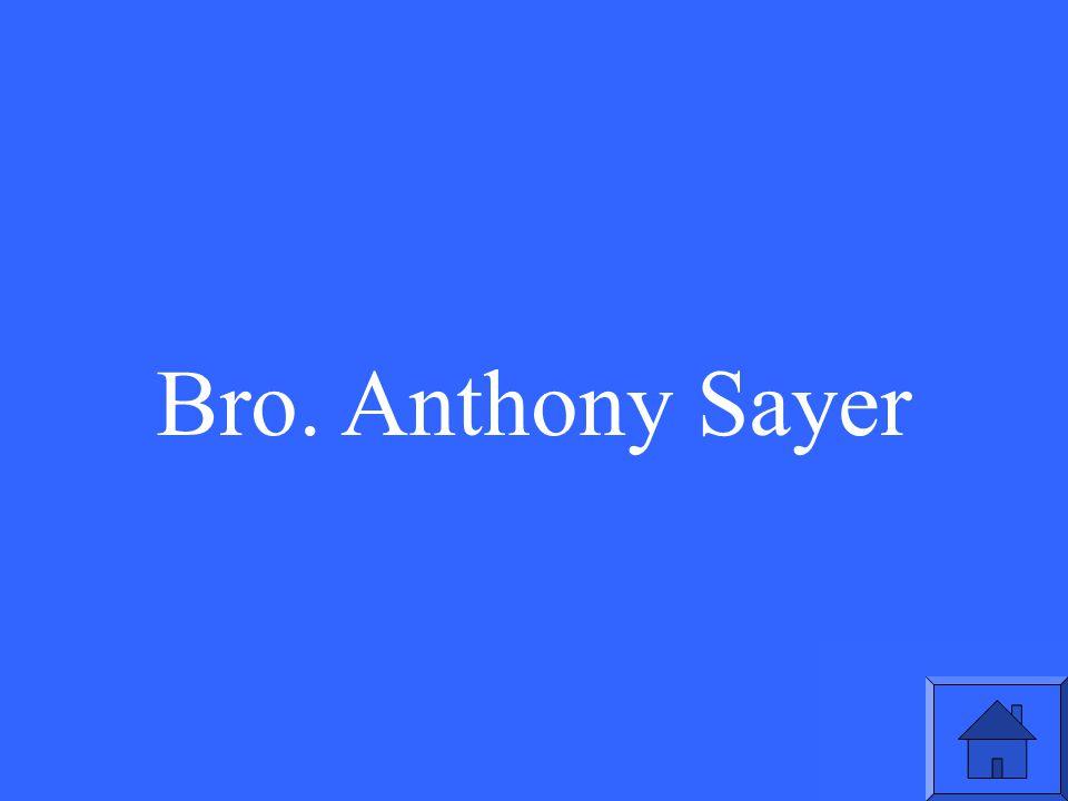 Bro. Anthony Sayer