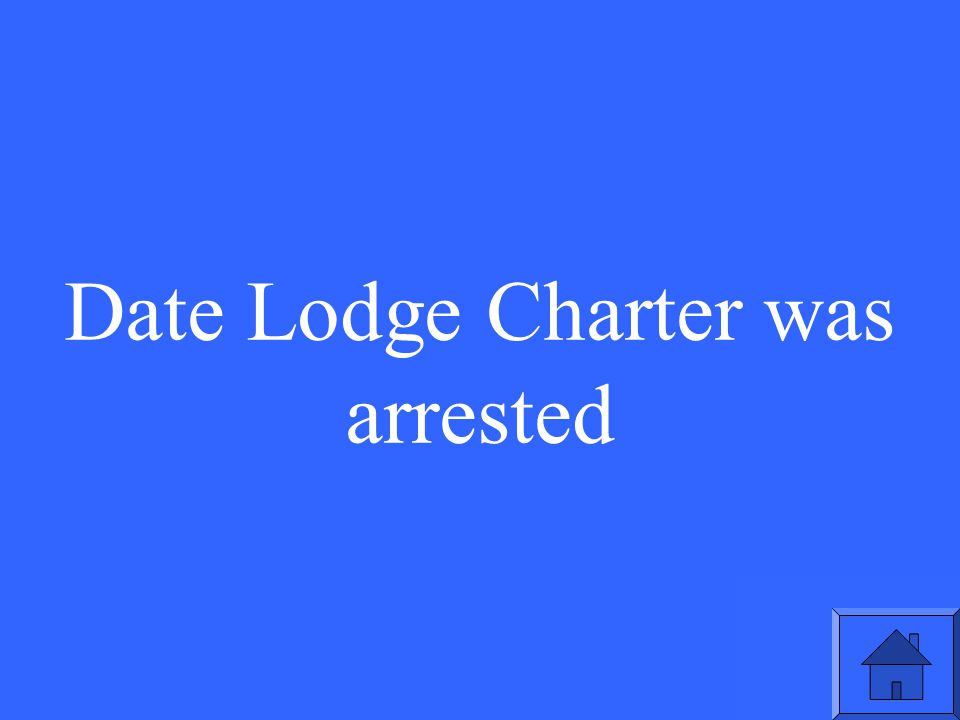 Date Lodge Charter was arrested