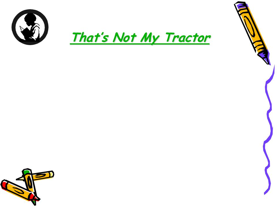 That's Not My Tractor That's Not My Tractor