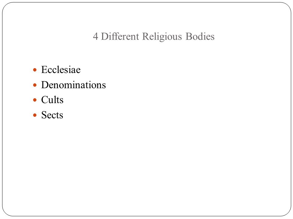 4 Different Religious Bodies Ecclesiae Denominations Cults Sects