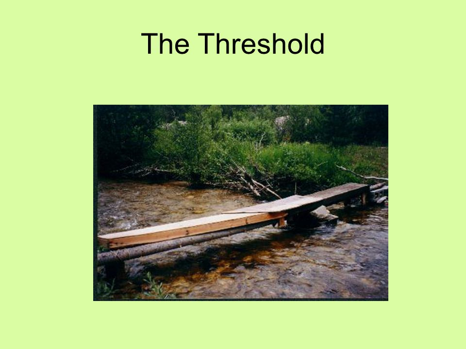 The Threshold is the jumping off point for the adventure.